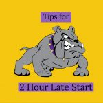 Tips for 2 Hour Late Start